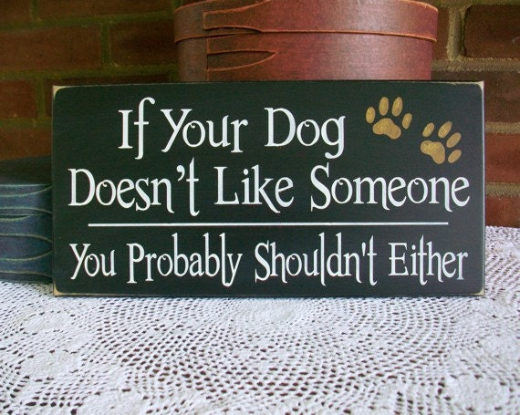 Wood Sign If your Dog doesn't like Someone Funny Pet Plaque Wall Decor Dog Lover