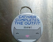 """Cat Hair Completes the Outfit - 2.25"""" Bottle Opener/Keychain"""