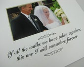 Of All The Walks We Have Taken  8 x 10 Picture Frame Photo Mat Design M67