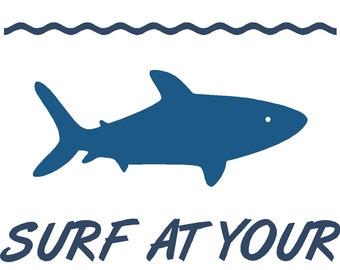 Surf at your own risk Shark Vinyl Wall Decor Item KC95