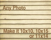 Make any photo 10x10, 10x15 or 11x14 - Personalize it - Customize Any Fine Art Photography Print - make it 10x10 - 10x15 or 11x14