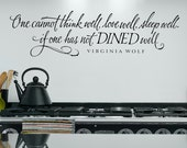 One cannot think well, love well, sleep well, Virginia Woolf quote vinyl lettering, Dining Room Decal