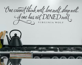 Kitchen Wall Decal   One Cannot Think Well, Love Well, Sleep Well, Virginia