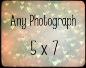 Any Photograph in a Size 5 x 7  - Affordable Fine Art Print Photography  -  Your Choice - Personalize It - Customize It