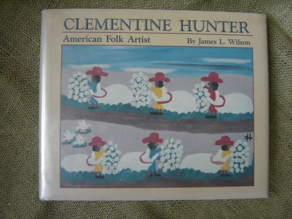 Clementine Hunter American Folk Artist Book Primitive Paintings Slavery Vintage