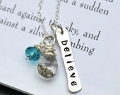 Believe Necklace .. Believe in Yourself... Hand Stamped Necklace Inspirational Necklace Encouragement  Wire Wrapped Briolette Necklace