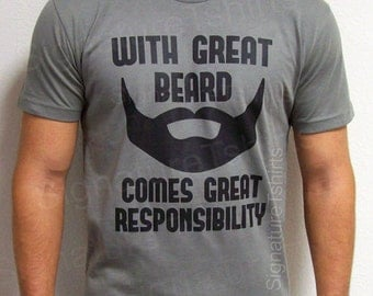 With Great Beard Comes Great Responsibility T shirt Mens shirt funny gift for dad Husband Gift ...