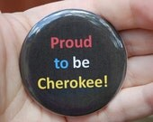Cherokee Indian Button / Badge/Magnet  2 1/4 inches