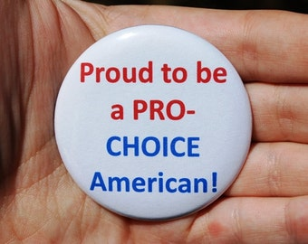 Pro Choice American Feminist Button/Badge/Magnet