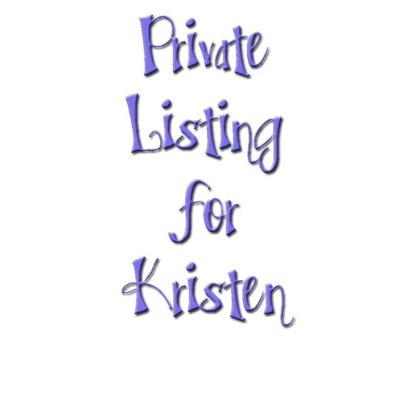 Private Listing for Kristen