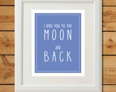 Love You To The Moon and Back - Printable Art - Blue Nursery Print