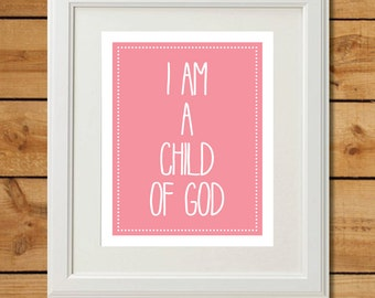 Pink Nursery Art - I Am A Child of God - Printable Art for Girls Room