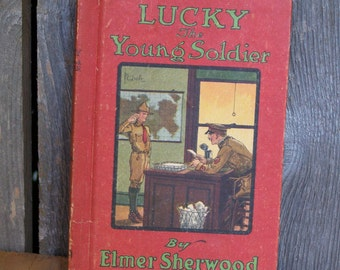 Vintage 1917 Lucky The Young Soldier Book