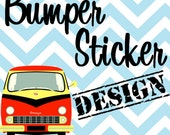 Bumper Sticker, Large Personalized Sticker, Custom Car Decal