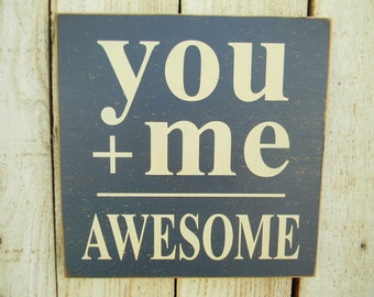 You & Me = Awesome wood sign