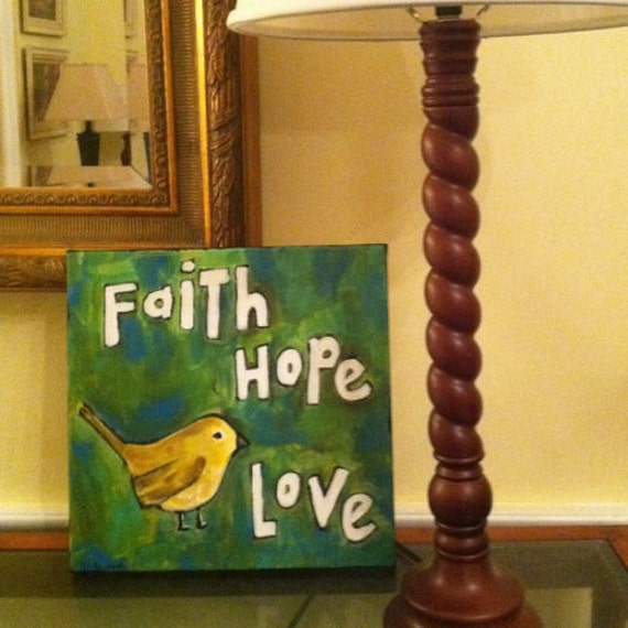 Faith Hope Love Bird - Original Painting