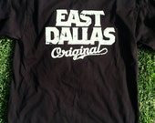 EAST DALLAS Original. The BLACK T