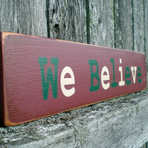 Small Primitive Holiday Wood Sign- We Believe Santa Claus