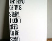 I'm the Hero of this Story...18x24 canvas