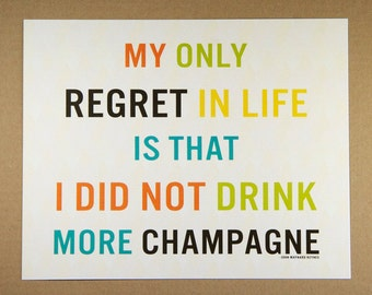 8X10 Recycled Art Print - Modern Typography More Champagne Quote