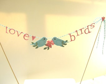 Love Birds Cake Topper, Love Birds Cake Bunting, Love Bird Banner