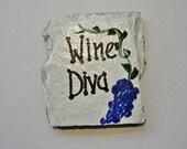 Wine Diva snob, refrigerator magnet slate