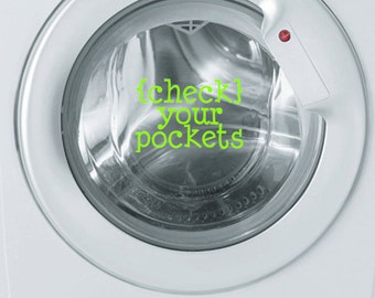 Check Your Pockets Vinyl Decal / Laundry Room Decal / Vinyl Decor / Laundry Wall Decal / Washing Machine Decals / Vinyl Lettering
