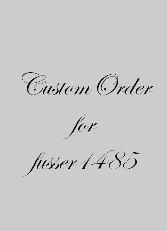 Custom Order for Fusser1485