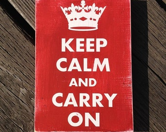 "Keep Calm and Carry On - Hand Painted Wood Sign - 9""x13"""