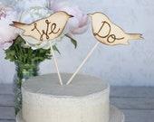 Love Birds We Do Cake Topper Rustic Wedding (item E10629)