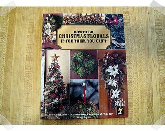 How to Make Christmas Florals- Hardcover Craft Book/1997*