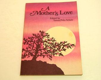A Mothers Love  Vintage Susan Polis Schutz Blue Mountain Press Book