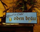 Home Decor. Personalized Custom Wood Sign. Grab a cold Oden Brau