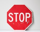vintage stop sign / industrial street sign