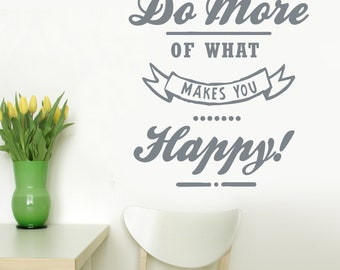 DO MORE of what makes you HAPPY 22X20 saying Decor Vinyl Wall Decal Graphic