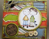 BOYS Will Be BOYS...Handcrafted Greeting Card