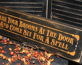 Park Your Brooms Sit for a Spell Vintage Style Sign/Halloween Sign/Black/Orange/Halloween Decor/witch Decor