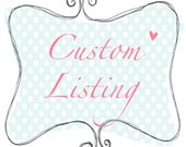 Custom Listing for Candice