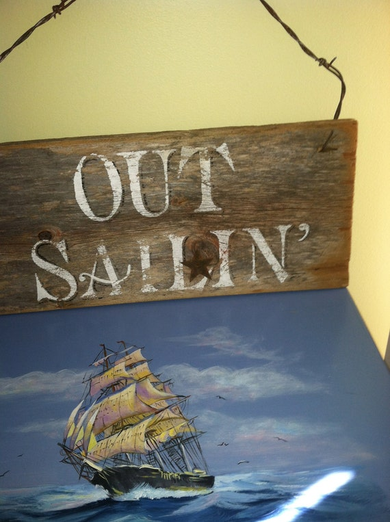 Hand Painted Barn Board Sign, Out Sailing Sign, Nautical Home Decor Wall Art, Home And Living, Summer Beach Cottage