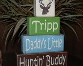 PERSONALIZED Daddy's Little Huntin Hunting Buddy Nursery Boy Name Decor Kids Children Primitive Wood Sign Word Stacking Blocks