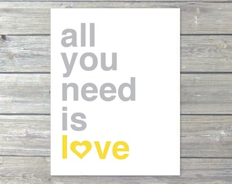 All You Need is Love Digital Print Typography The Beatles Lyrics Quote Yellow and Grey Modern Home Decor