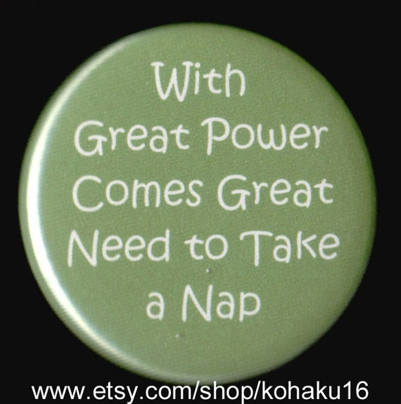 Great Power And Naptime Button
