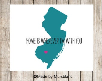 """State Love Print """" New Jersey """" Home is Wherever I'm with you. Printable"""