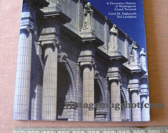 Union Station Washington Book  1988 Trains Railroad History Carol M. Highsmith and Ted Landphair Photos