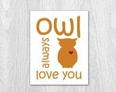 Kids Wall Art , Children's Art Print Poster, Valentine Print, Kids Decor, Owl, Bird, Feather, Woodland Nursery Print, Owl Always Love You