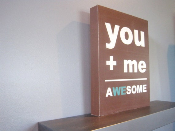 You Plus Me Equals Awesome Woodblock Print -- Awesome Print, You and Me Print, Wedding Print, 11x14 Print, Brown, Teal, Man