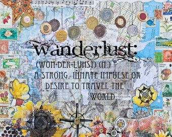 wanderlust wall art - travel gifts - mixed media collage - art print - wanderlust definition