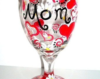 Handpainted Wine Glass Hand Painted Mom Is Love Red Hearts and Daisies