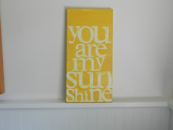 you are my sunshine - 7x14 hand painted canvas - yellow and white - word art - song lyrics - painted sign