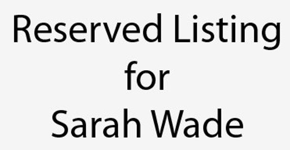 Reserved Listing for Sarah Wade